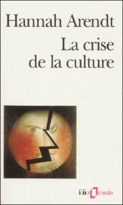 """""""La crise de la culture"""", Hanna Arendt, 1961. Source : http://www.devoir-de-philosophie.com"""