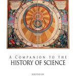 A companion to the history of science, Wiley, 2016
